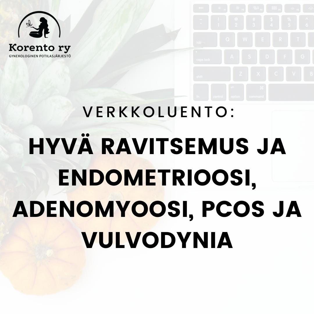 Verkkoluento: Hyvä ravitsemus ja endometrioosi, adenomyoosi, PCOS ja vulvodynia